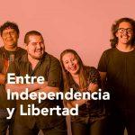 Entre independencia y libertad